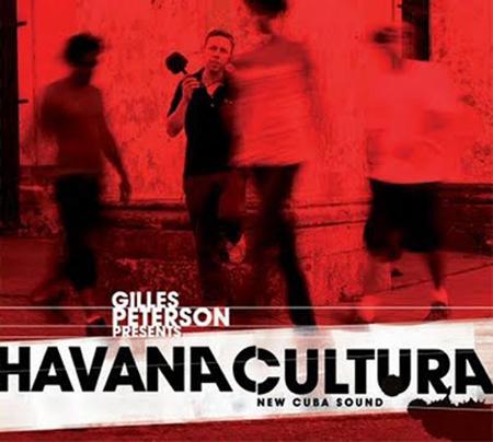 Gilles Peterson Havana Cultura