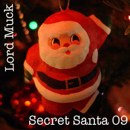 Lord Muck Secret Santa '09