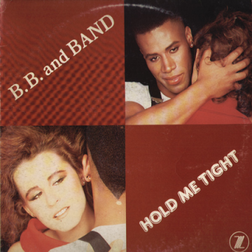 B. B. And Band Hold Me Tight
