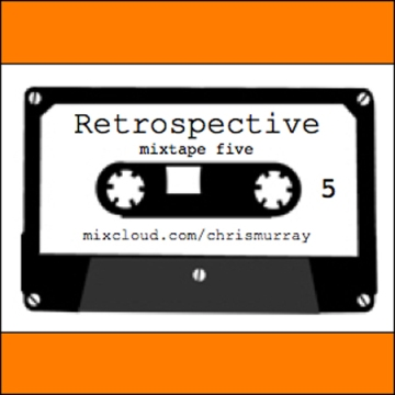 Chris Murray Retrospective Mixtape 5