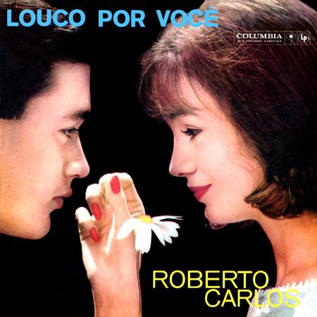 Roberto Carlos Louco por Voce