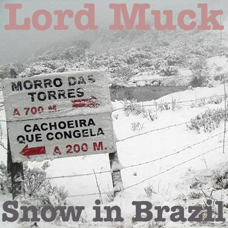 Lord Muck Snow in Brazil