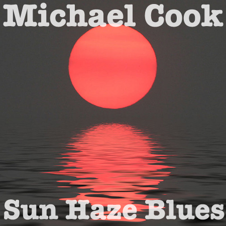 Michael Cook Sun Haze Blues