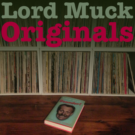 Lord Muck's Originals